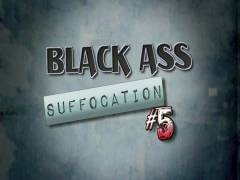 Black Butt hole Suffocation 5