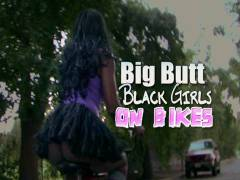 Big Ass Black Girls On Bikes